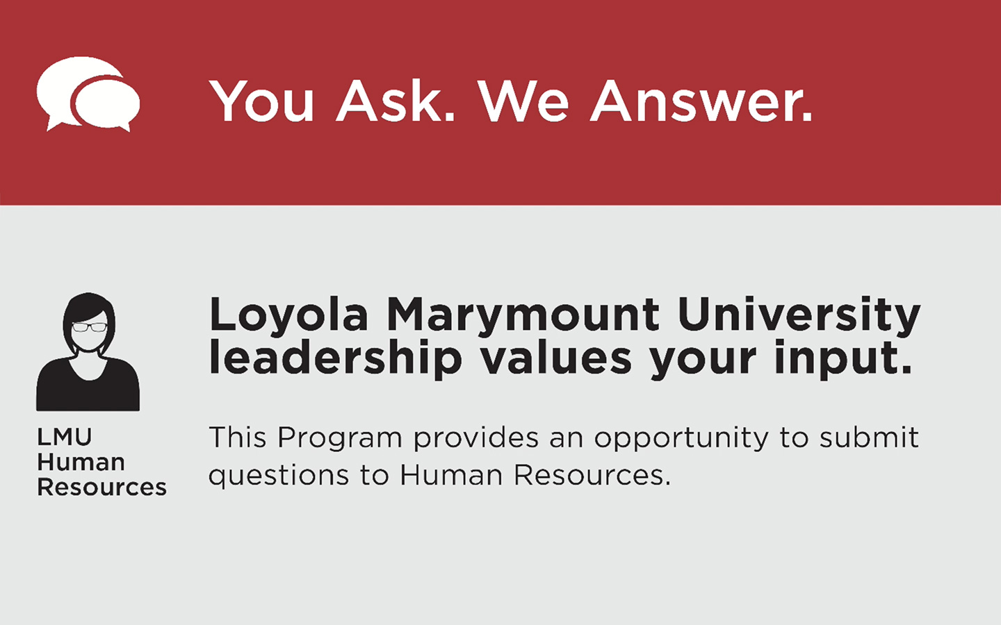 Your questions our answers loyola marymount university human resources is launching an online communication tool for you the your questions our answers program this program provides an opportunity to xflitez Choice Image